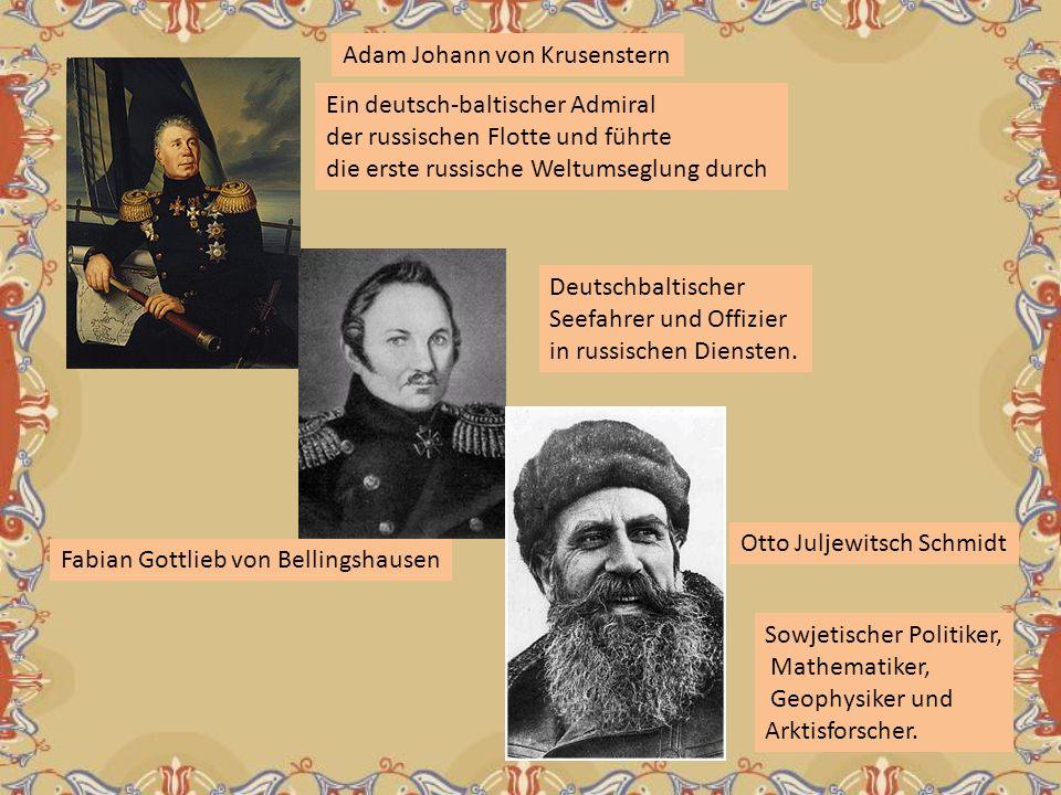 Sowjetischer Politiker, Mathematiker, Geophysiker und Arktisforscher. Ein deutsch-baltischer Admiral der russischen Flotte und führte die erste russis