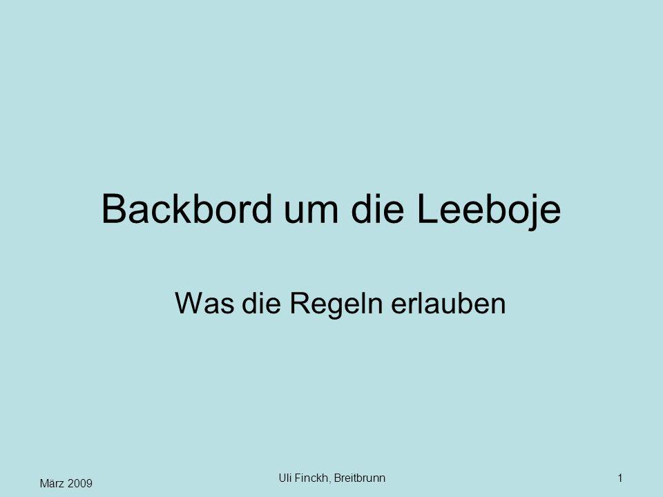 März 2009 Uli Finckh, Breitbrunn1 Backbord um die Leeboje Was die Regeln erlauben