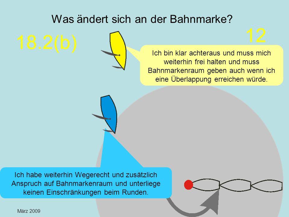 März 2009 Uli Finckh, Breitbrunn5 Was ändert sich an der Bahnmarke? Ich bin klar achteraus und muss mich weiterhin frei halten und muss Bahnmarkenraum