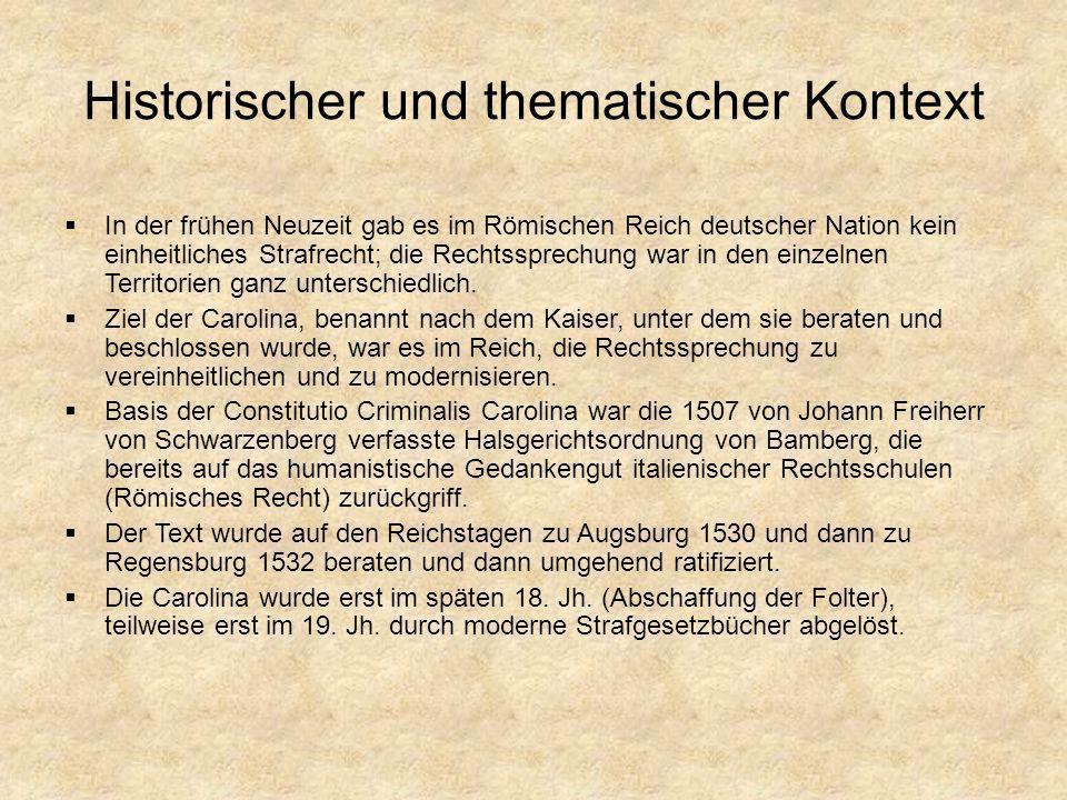 Historischer und thematischer Kontext In der frühen Neuzeit gab es im Römischen Reich deutscher Nation kein einheitliches Strafrecht; die Rechtssprech