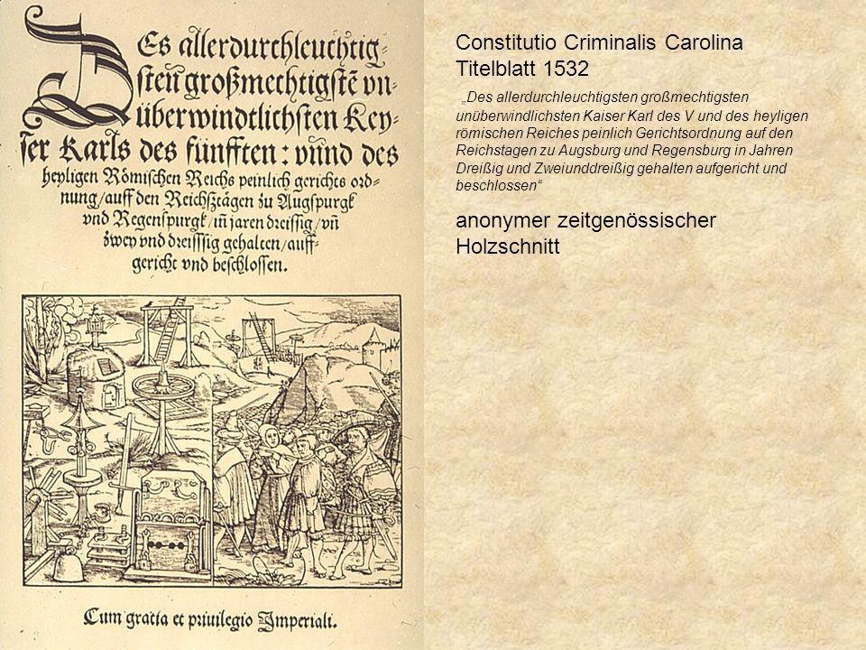 Constitutio Criminalis Carolina Titelblatt 1532 Des allerdurchleuchtigsten großmechtigsten unüberwindlichsten Kaiser Karl des V und des heyligen römis