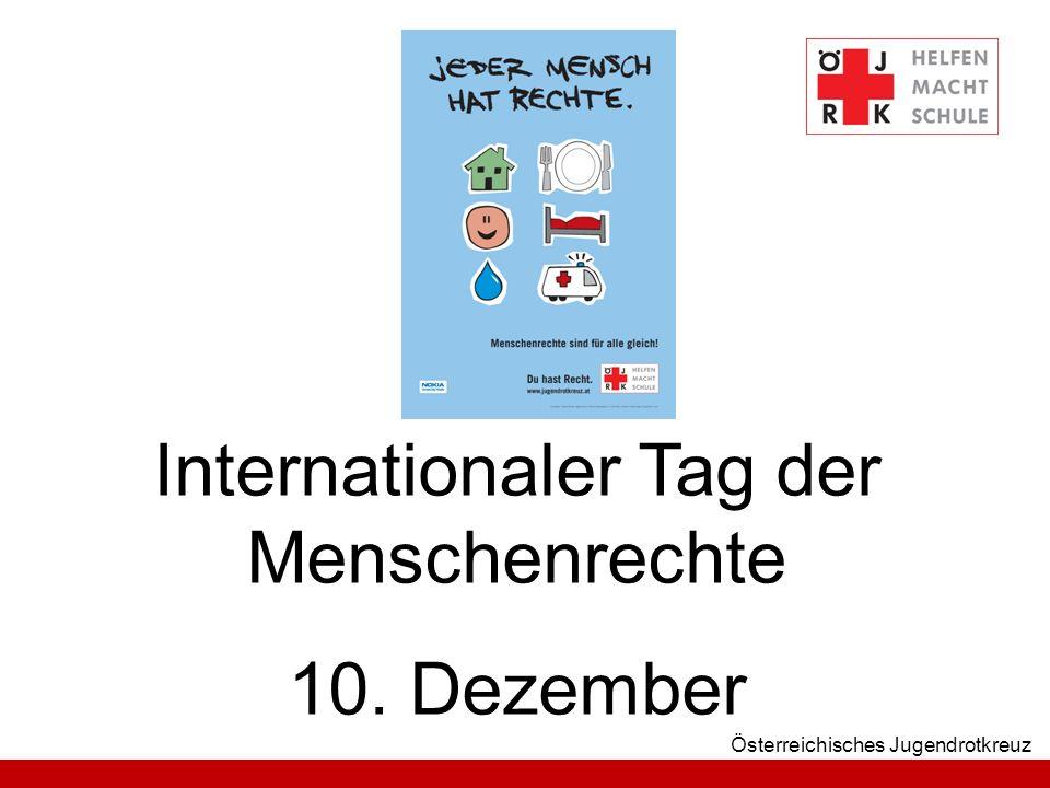 Österreichisches Jugendrotkreuz Internationaler Tag der Menschenrechte 10. Dezember