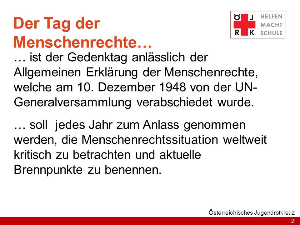 2 Österreichisches Jugendrotkreuz … ist der Gedenktag anlässlich der Allgemeinen Erklärung der Menschenrechte, welche am 10. Dezember 1948 von der UN-