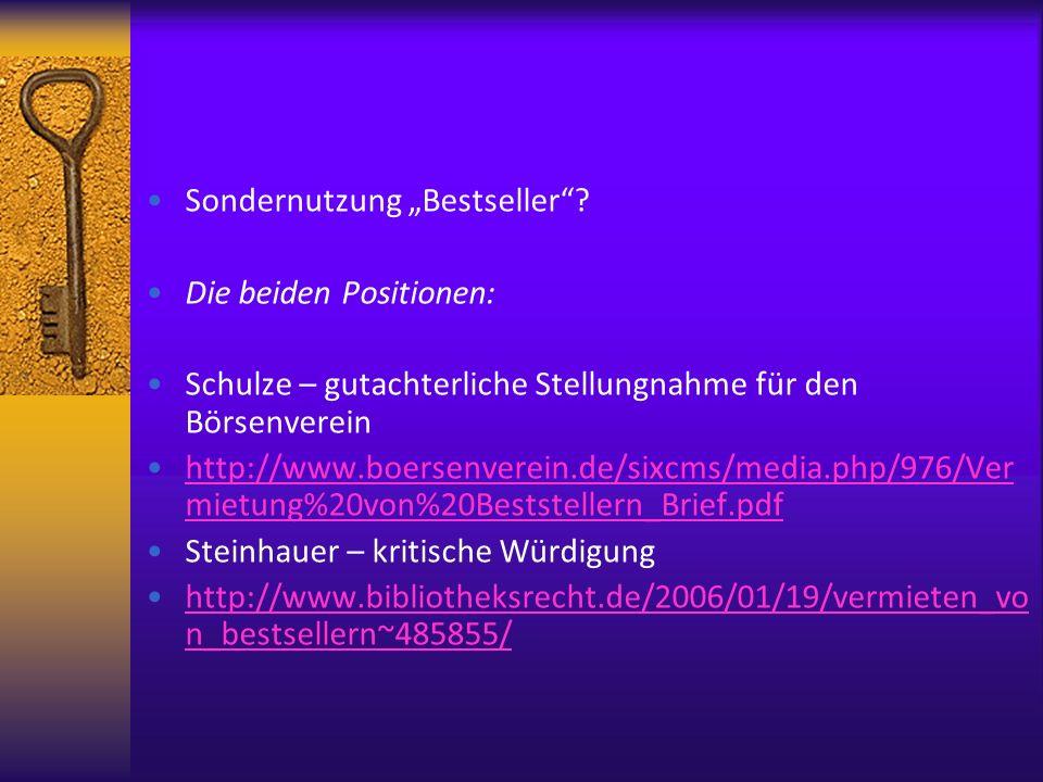 Sondernutzung Bestseller? Die beiden Positionen: Schulze – gutachterliche Stellungnahme für den Börsenverein http://www.boersenverein.de/sixcms/media.