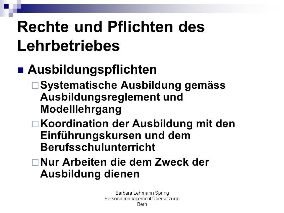Barbara Lehmann Spring Personalmanagement Übersetzung Bern Rechte und Pflichten des Lehrbetriebes Ausbildungspflichten Systematische Ausbildung gemäss