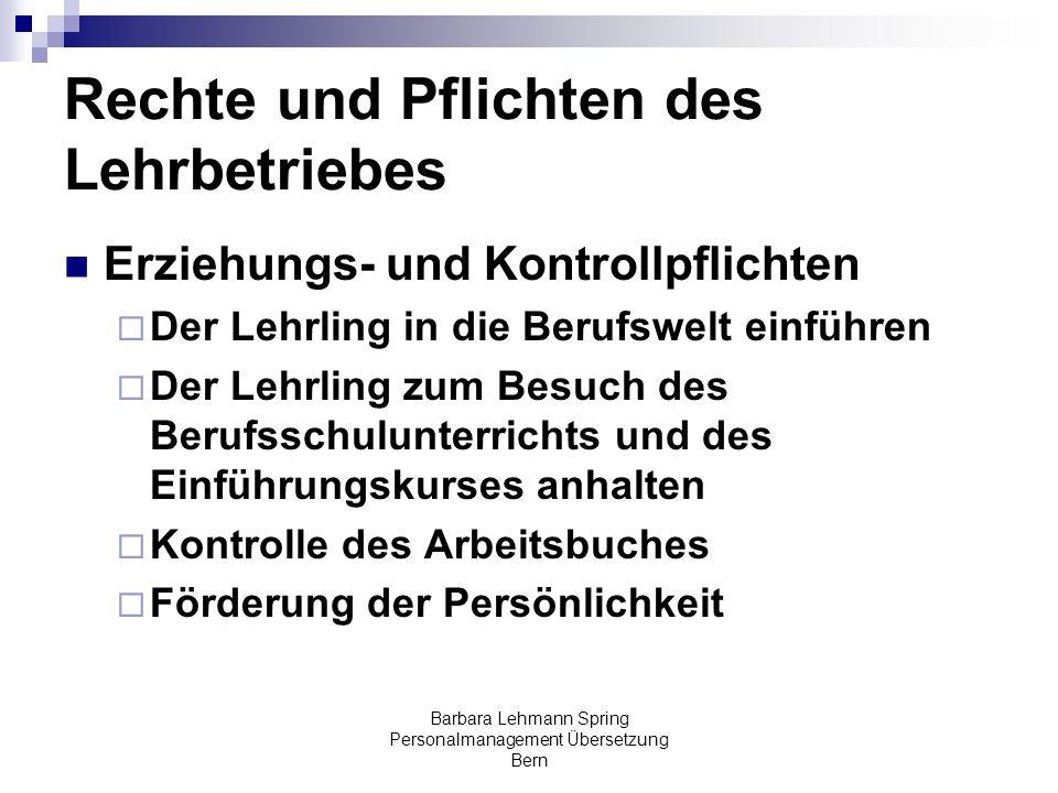 Barbara Lehmann Spring Personalmanagement Übersetzung Bern Rechte und Pflichten des Lehrbetriebes Erziehungs- und Kontrollpflichten Der Lehrling in di