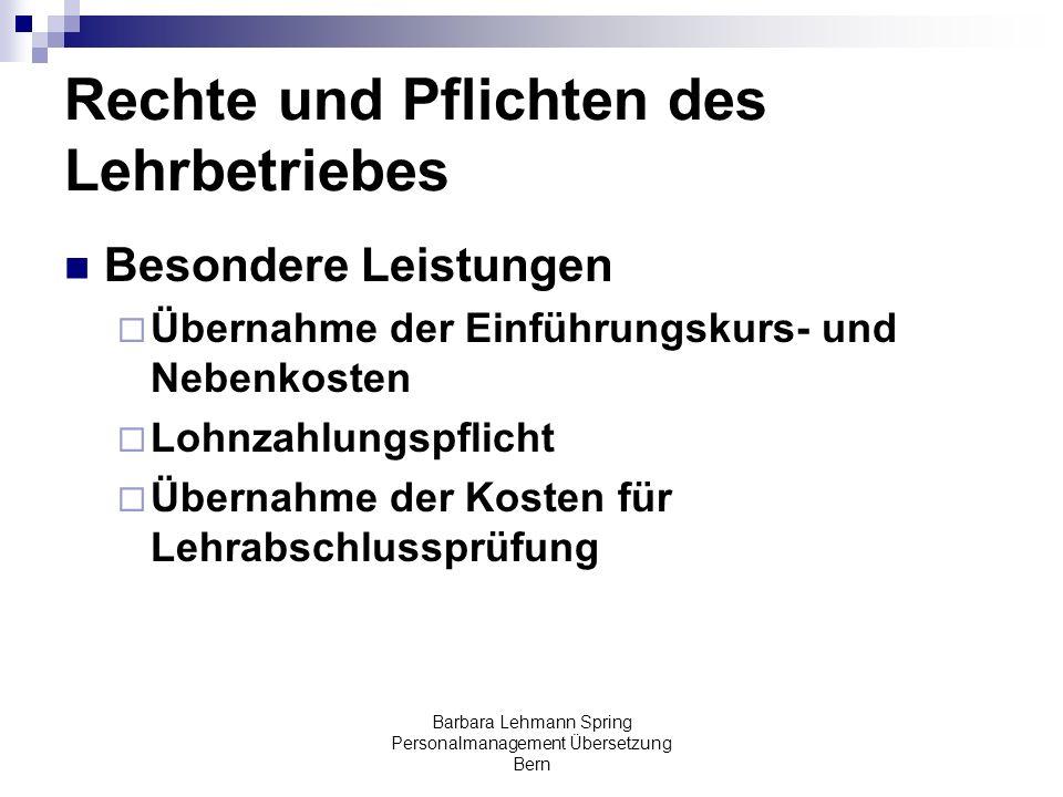Barbara Lehmann Spring Personalmanagement Übersetzung Bern Rechte und Pflichten des Lehrbetriebes Besondere Leistungen Übernahme der Einführungskurs-