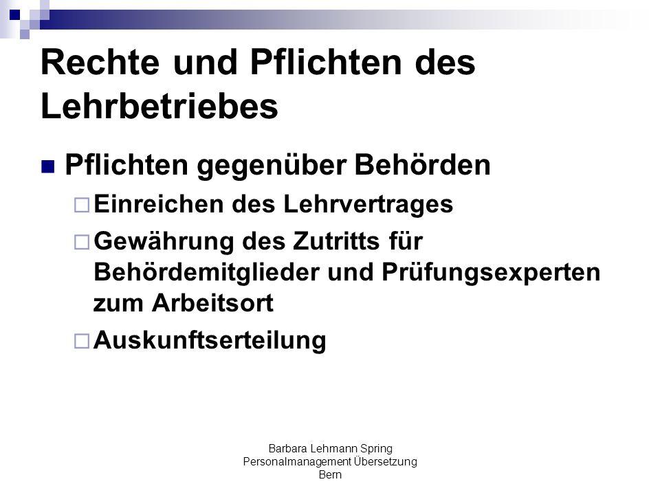 Barbara Lehmann Spring Personalmanagement Übersetzung Bern Rechte und Pflichten des Lehrbetriebes Pflichten gegenüber Behörden Einreichen des Lehrvert