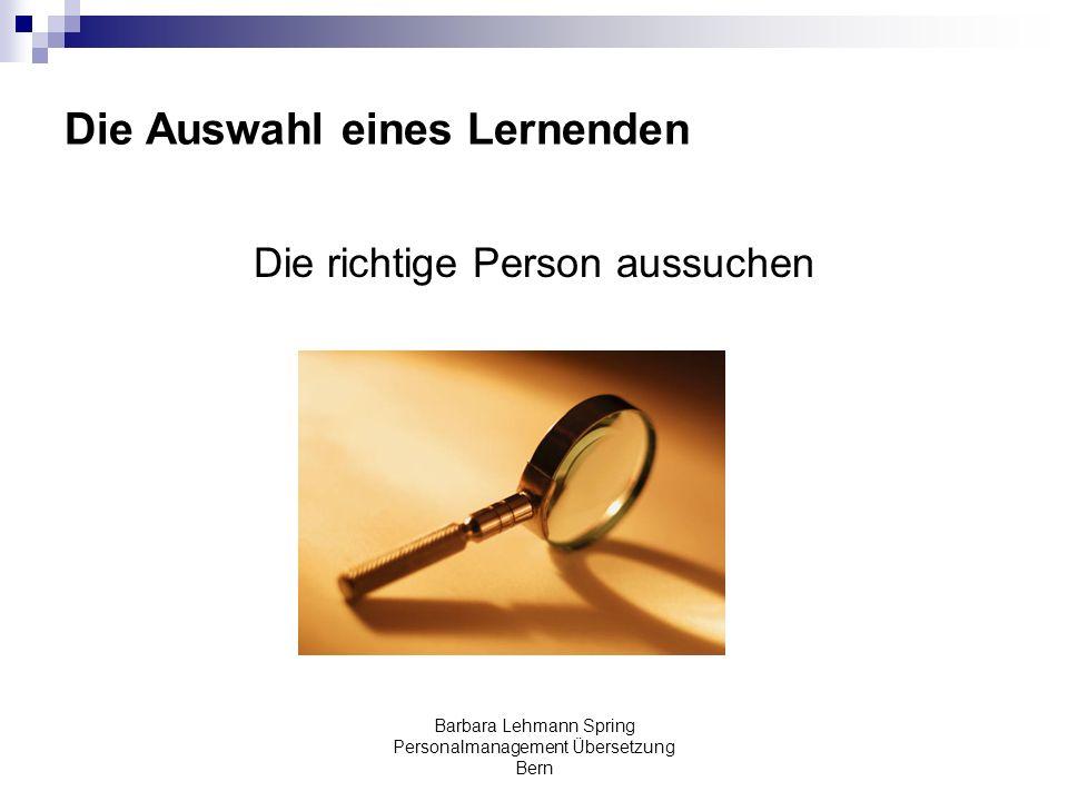 Barbara Lehmann Spring Personalmanagement Übersetzung Bern Die Auswahl eines Lernenden Die richtige Person aussuchen