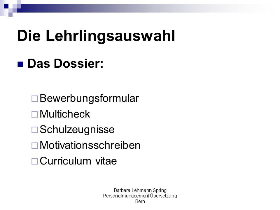 Barbara Lehmann Spring Personalmanagement Übersetzung Bern Die Lehrlingsauswahl Das Dossier: Bewerbungsformular Multicheck Schulzeugnisse Motivationss