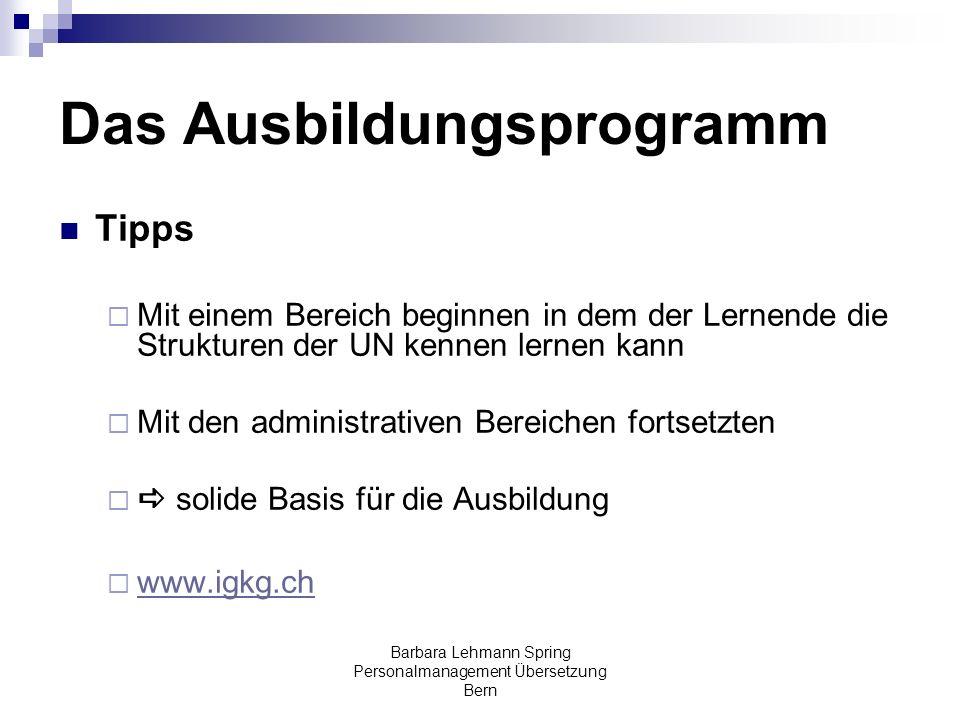 Barbara Lehmann Spring Personalmanagement Übersetzung Bern Das Ausbildungsprogramm Tipps Mit einem Bereich beginnen in dem der Lernende die Strukturen