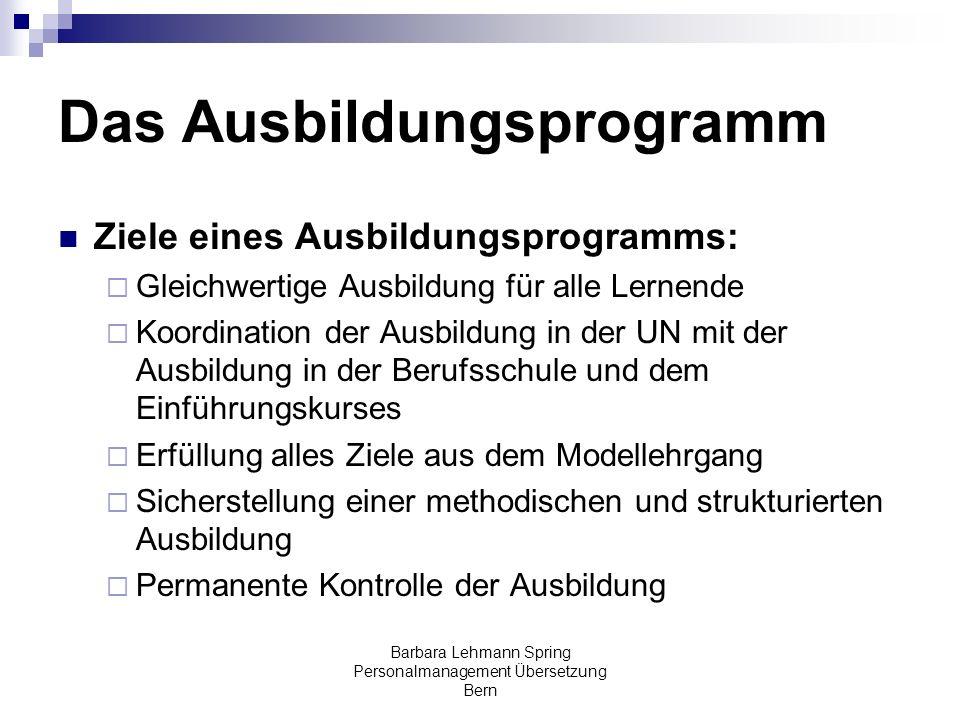 Barbara Lehmann Spring Personalmanagement Übersetzung Bern Das Ausbildungsprogramm Ziele eines Ausbildungsprogramms: Gleichwertige Ausbildung für alle