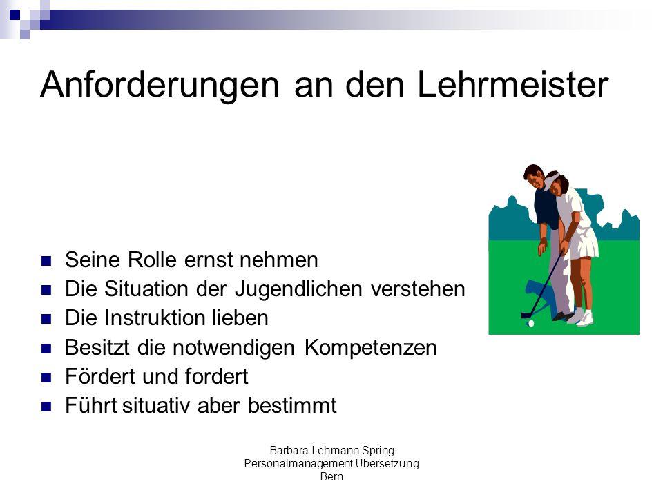 Barbara Lehmann Spring Personalmanagement Übersetzung Bern Anforderungen an den Lehrmeister Seine Rolle ernst nehmen Die Situation der Jugendlichen ve