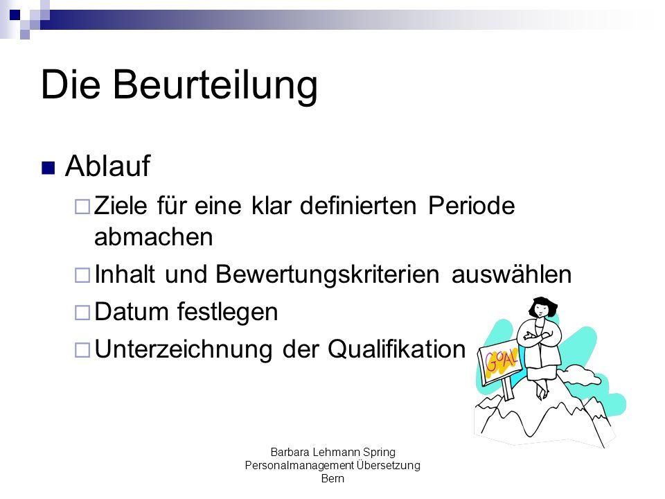 Barbara Lehmann Spring Personalmanagement Übersetzung Bern Die Beurteilung Ablauf Ziele für eine klar definierten Periode abmachen Inhalt und Bewertun
