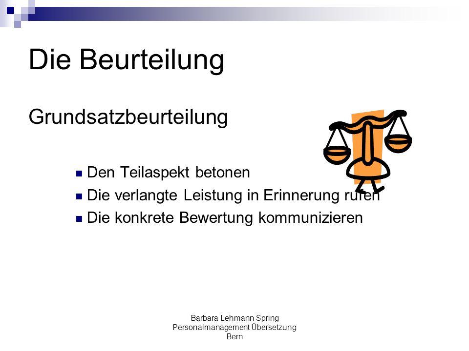 Barbara Lehmann Spring Personalmanagement Übersetzung Bern Die Beurteilung Grundsatzbeurteilung Den Teilaspekt betonen Die verlangte Leistung in Erinn