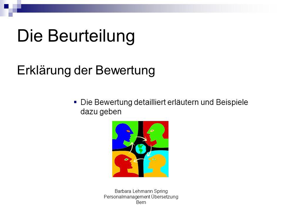 Barbara Lehmann Spring Personalmanagement Übersetzung Bern Die Beurteilung Erklärung der Bewertung Die Bewertung detailliert erläutern und Beispiele d