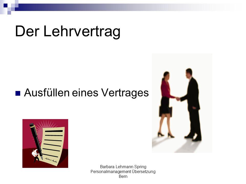 Barbara Lehmann Spring Personalmanagement Übersetzung Bern Der Lehrvertrag Ausfüllen eines Vertrages …