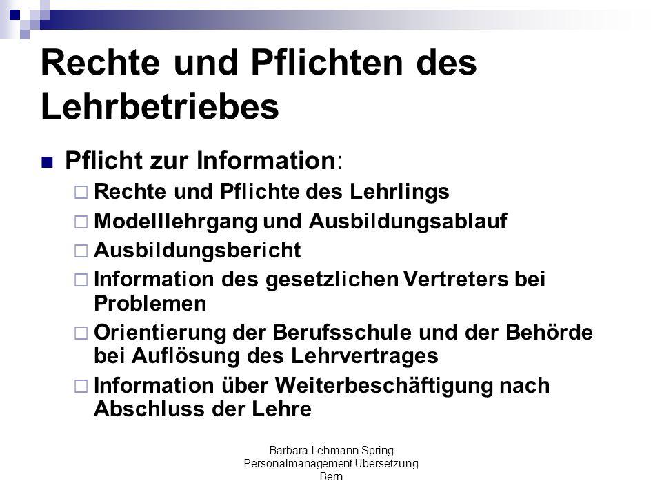 Barbara Lehmann Spring Personalmanagement Übersetzung Bern Rechte und Pflichten des Lehrbetriebes Pflicht zur Information: Rechte und Pflichte des Leh