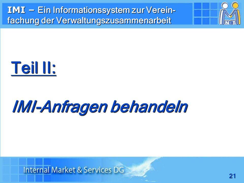 21 IMI – Ein Informationssystem zur Verein- fachung der Verwaltungszusammenarbeit Teil II: IMI-Anfragen behandeln