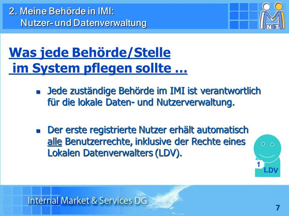 7 Jede zuständige Behörde im IMI ist verantwortlich für die lokale Daten- und Nutzerverwaltung.