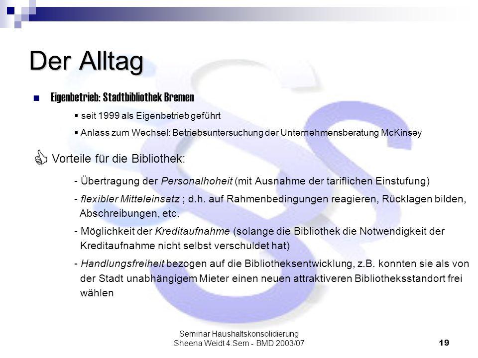 Seminar Haushaltskonsolidierung Sheena Weidt 4.Sem - BMD 2003/0719 Der Alltag Eigenbetrieb: Stadtbibliothek Bremen seit 1999 als Eigenbetrieb geführt