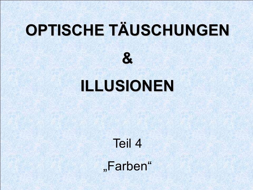 OPTISCHE TÄUSCHUNGEN &ILLUSIONEN Teil 4 Farben