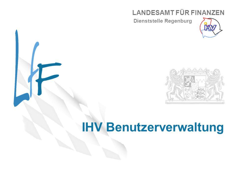 LANDESAMT FÜR FINANZEN IHV Benutzerverwaltung Dienststelle Regenburg