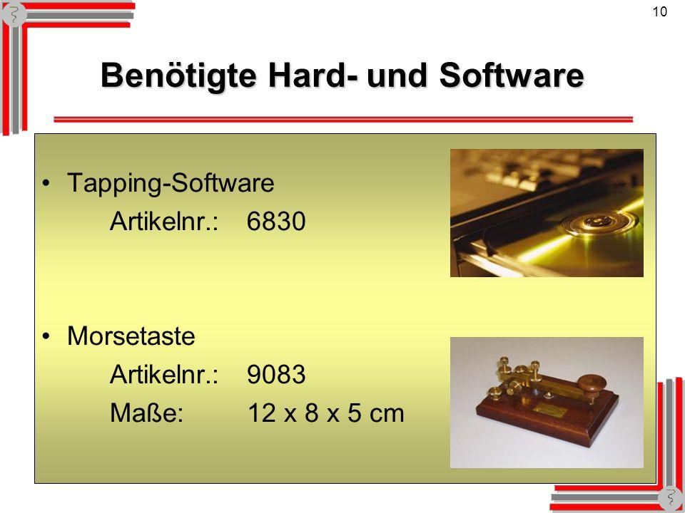 10 Benötigte Hard- und Software Tapping-Software Artikelnr.:6830 Morsetaste Artikelnr.:9083 Maße:12 x 8 x 5 cm
