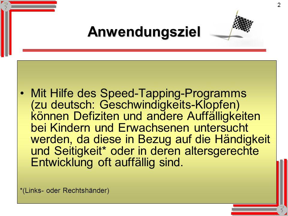 2Anwendungsziel Mit Hilfe des Speed-Tapping-Programms (zu deutsch: Geschwindigkeits-Klopfen) können Defiziten und andere Auffälligkeiten bei Kindern u