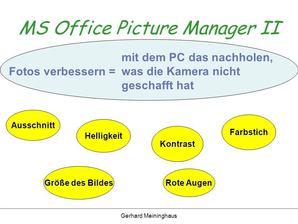 Gerhard Meininghaus MS Office Picture Manager II Fotos verbessern = mit dem PC das nachholen, was die Kamera nicht geschafft hat Ausschnitt Helligkeit Kontrast Rote Augen Farbstich Größe des Bildes