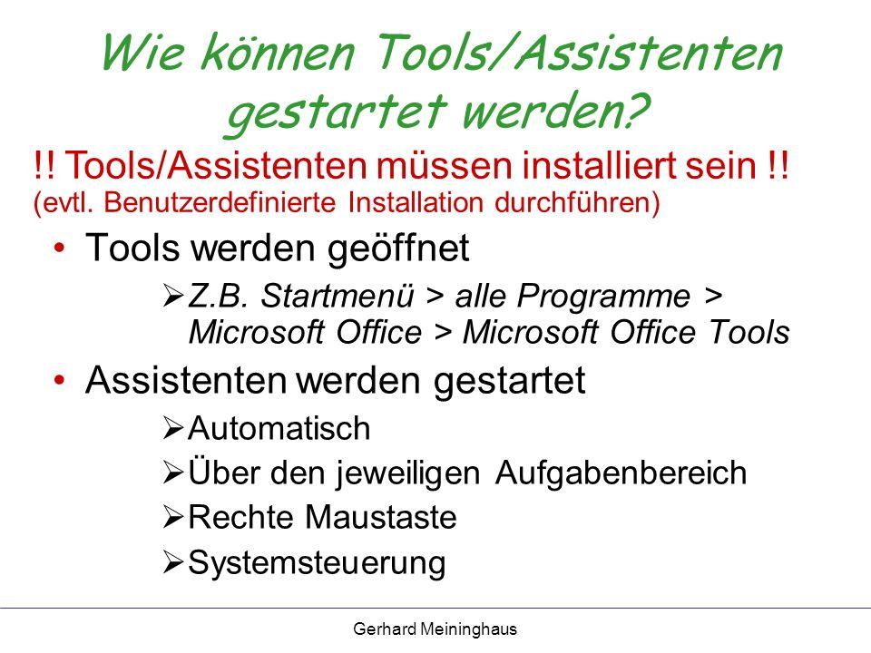Gerhard Meininghaus Wie können Tools/Assistenten gestartet werden.