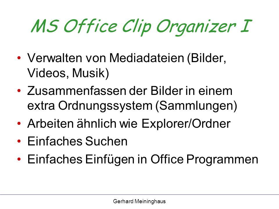 Gerhard Meininghaus MS Office Clip Organizer II Vorteile Schlüsselwörter Einfache Suche Zusammenarbeit mit Office Programmen 2.