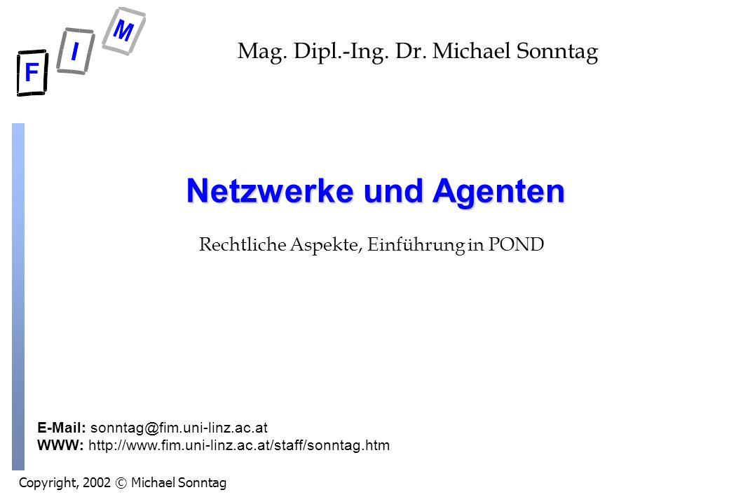 Michael Sonntag2 Netzwerke und Agenten Fragen? Bitte gleich stellen! ? ? ? ? ? ?