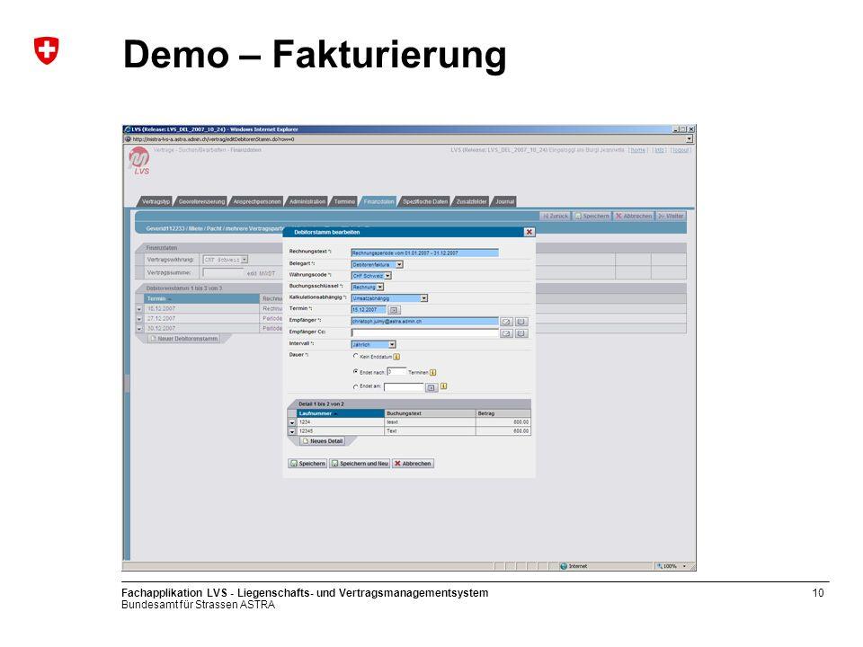 Bundesamt für Strassen ASTRA Fachapplikation LVS - Liegenschafts- und Vertragsmanagementsystem10 Demo – Fakturierung