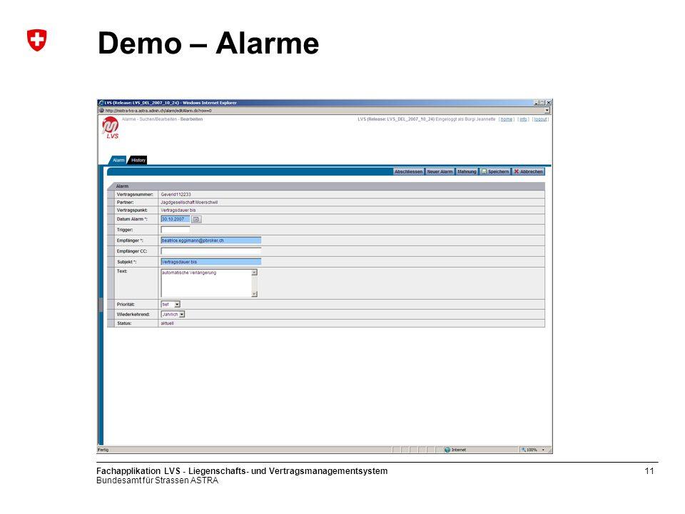 Bundesamt für Strassen ASTRA Fachapplikation LVS - Liegenschafts- und Vertragsmanagementsystem11 Demo – Alarme