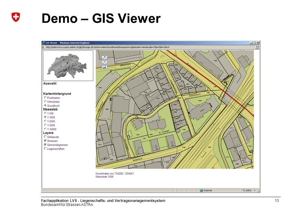 Bundesamt für Strassen ASTRA Fachapplikation LVS - Liegenschafts- und Vertragsmanagementsystem13 Demo – GIS Viewer