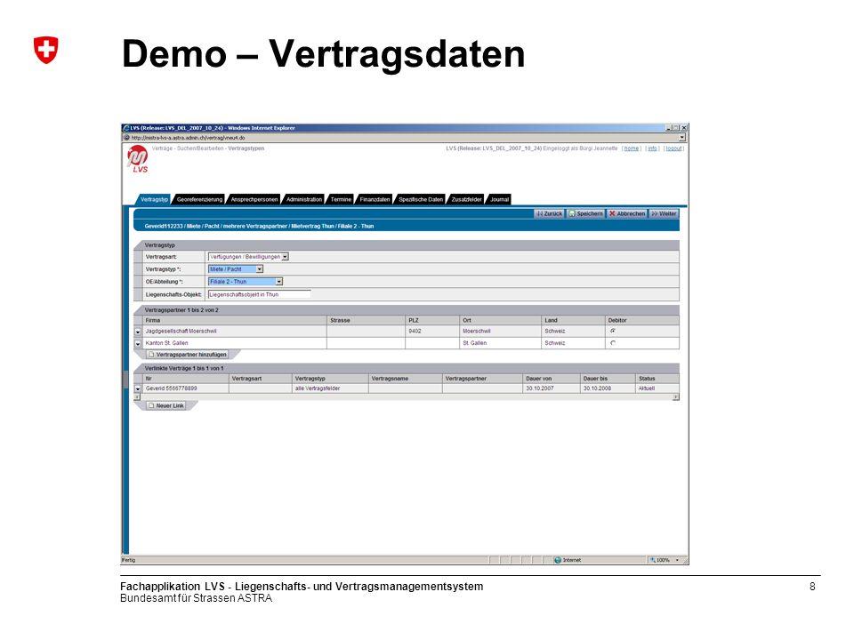 Bundesamt für Strassen ASTRA Fachapplikation LVS - Liegenschafts- und Vertragsmanagementsystem8 Demo – Vertragsdaten