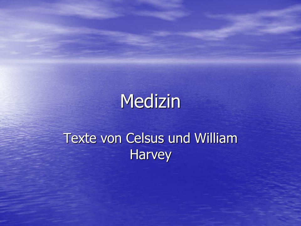 Medizin Texte von Celsus und William Harvey