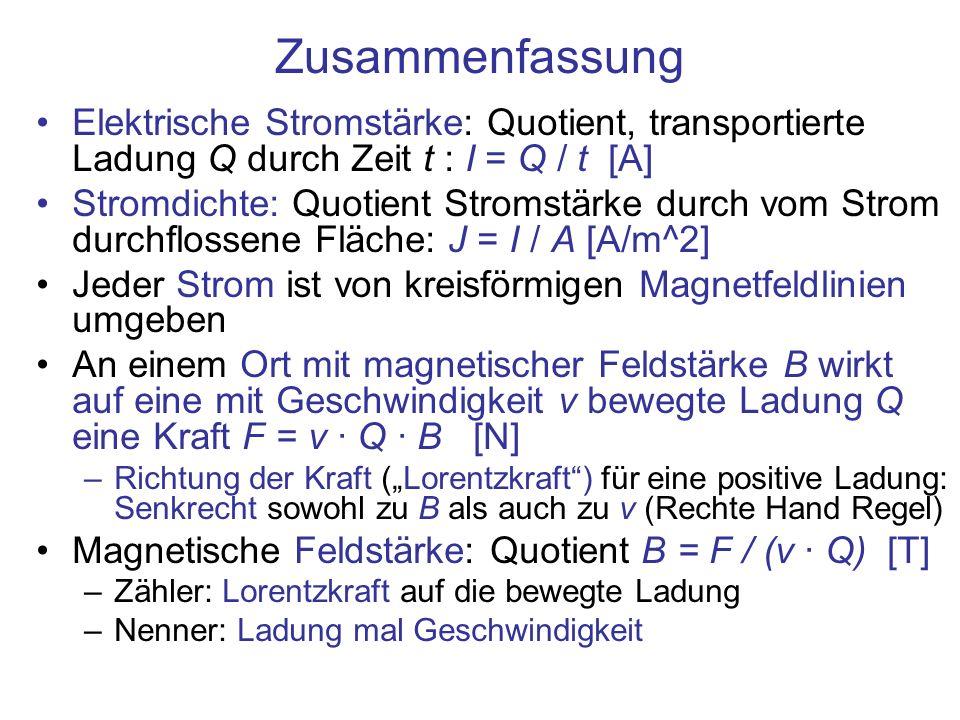 Zusammenfassung Elektrische Stromstärke: Quotient, transportierte Ladung Q durch Zeit t : I = Q / t [A] Stromdichte: Quotient Stromstärke durch vom St