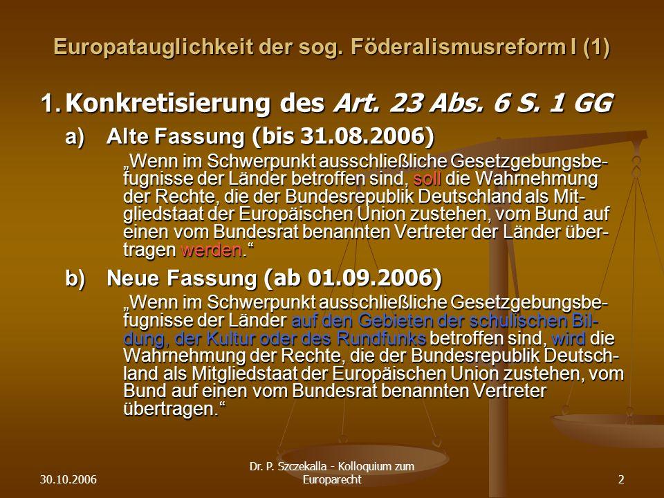30.10.2006 Dr.P. Szczekalla - Kolloquium zum Europarecht2 Europatauglichkeit der sog.