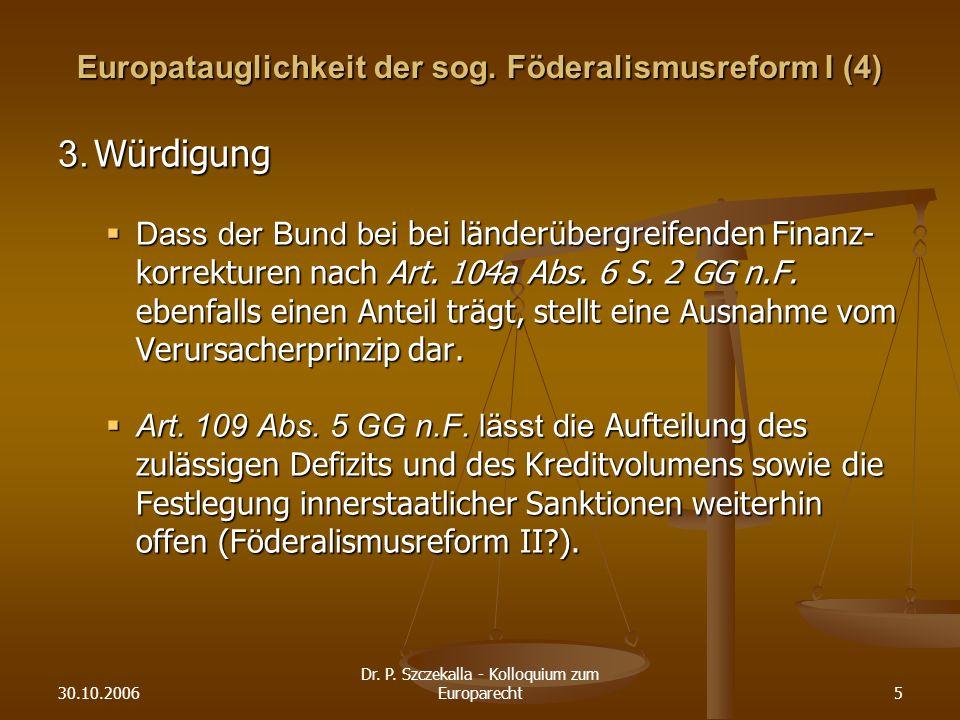 30.10.2006 Dr.P. Szczekalla - Kolloquium zum Europarecht5 Europatauglichkeit der sog.