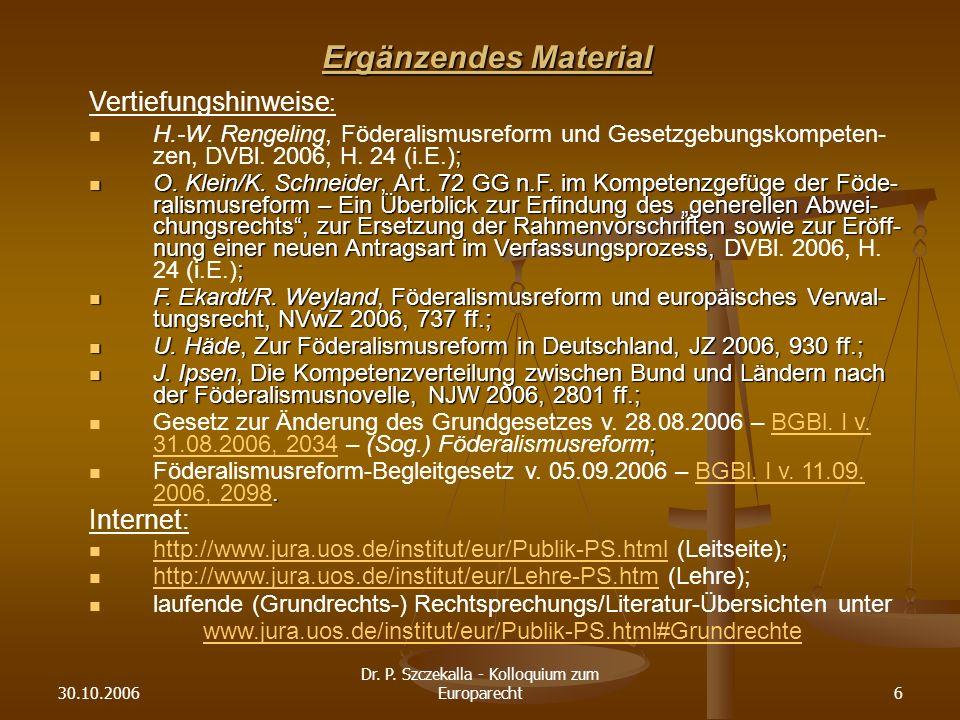 30.10.2006 Dr.P. Szczekalla - Kolloquium zum Europarecht6 Vertiefungshinweise : ; H.-W.