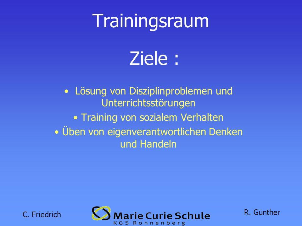 C. Friedrich R. Günther Das Trainingsraum- Konzept an der Marie Curie Schule