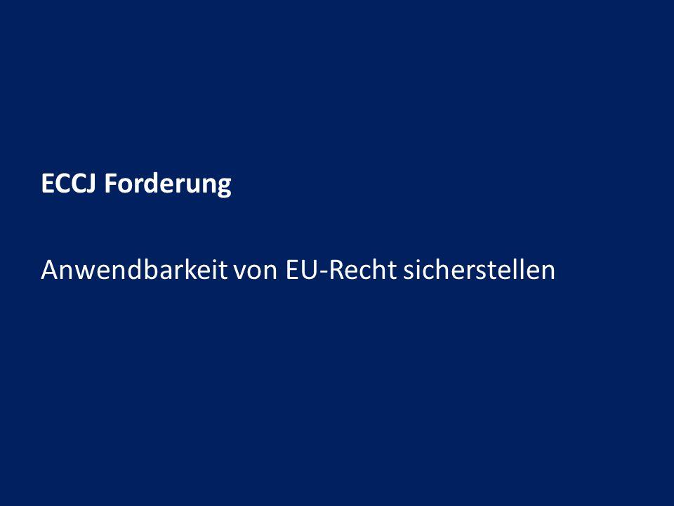 ECCJ Forderung Anwendbarkeit von EU-Recht sicherstellen