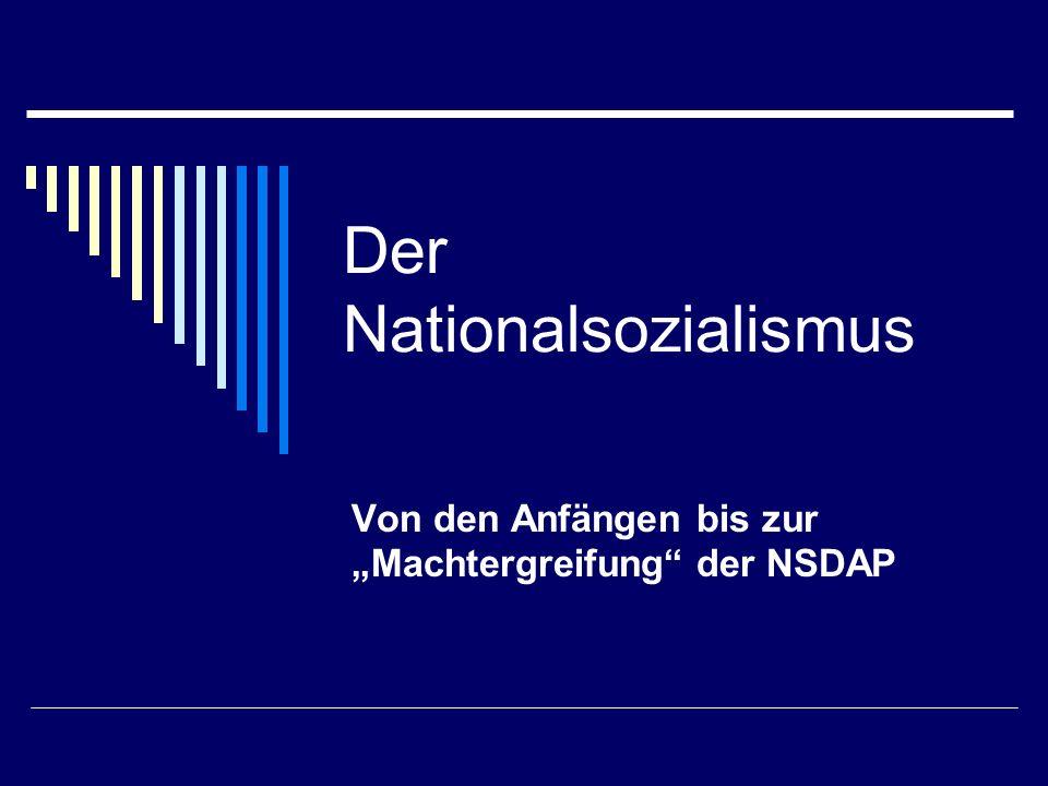 Der Nationalsozialismus Von den Anfängen bis zur Machtergreifung der NSDAP