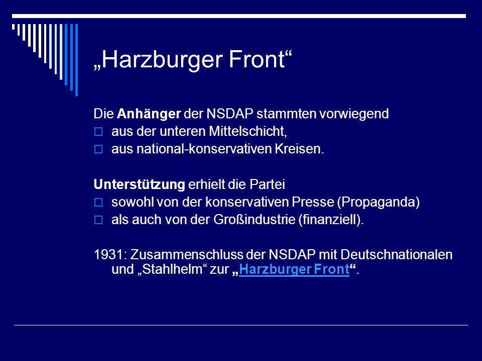 Harzburger Front Die Anhänger der NSDAP stammten vorwiegend aus der unteren Mittelschicht, aus national-konservativen Kreisen. Unterstützung erhielt d