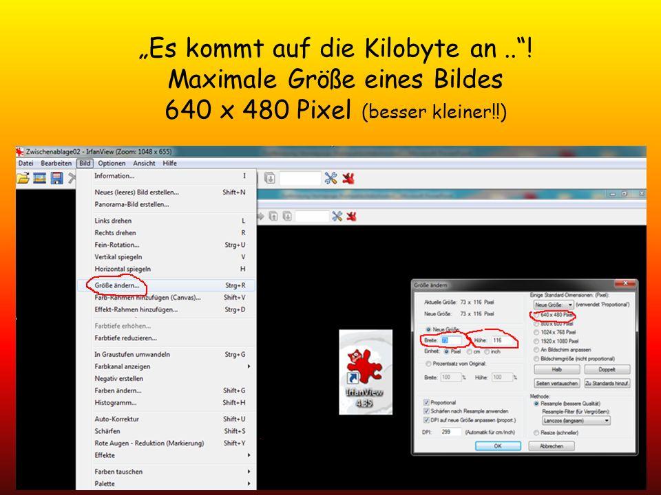 Es kommt auf die Kilobyte an..! Maximale Größe eines Bildes 640 x 480 Pixel (besser kleiner!!)