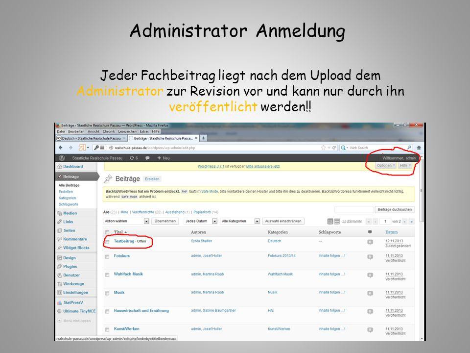 Jeder Fachbeitrag liegt nach dem Upload dem Administrator zur Revision vor und kann nur durch ihn veröffentlicht werden!.