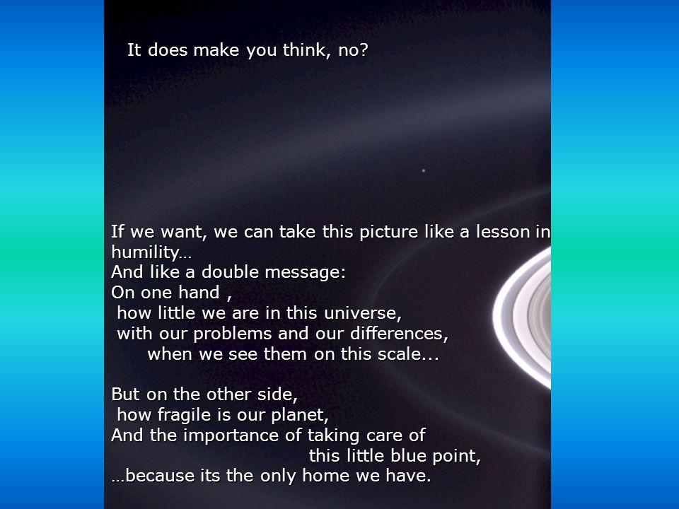 http://wissenschaft3000.wordpress.com/ Wenn wir möchten, können wir dieses Bild als eine Lektion in Sachen Demut annehmen… Aber auch als Doppeltbotsch