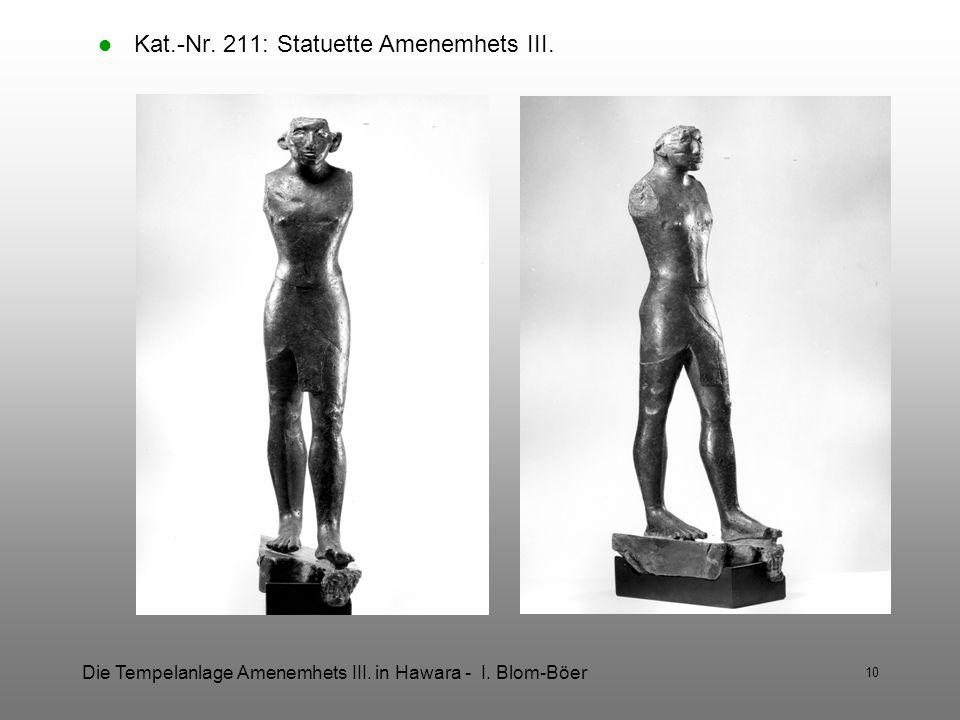 Die Tempelanlage Amenemhets III. in Hawara - I. Blom-Böer 10 Kat.-Nr. 211: Statuette Amenemhets III.